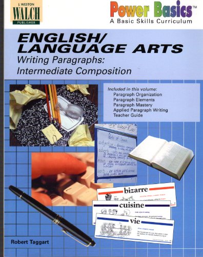 Power Basics: English/Language Arts: Wirting Paragraphs: Intermediate Composition (0825141729) by Robert Taggart
