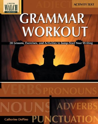 9780825142505: Grammar Workout: 28 Lessons, Exercises, And Activities To Jump-start Your Writing:grades 7-9