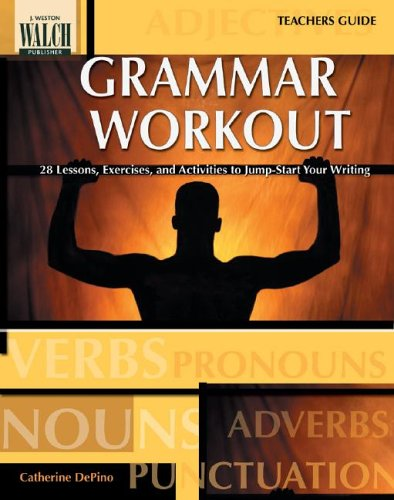 9780825142710: Grammar Workout: 28 Lessons, Exercises, And Activities To Jump-start Your Writing:grades 7-9