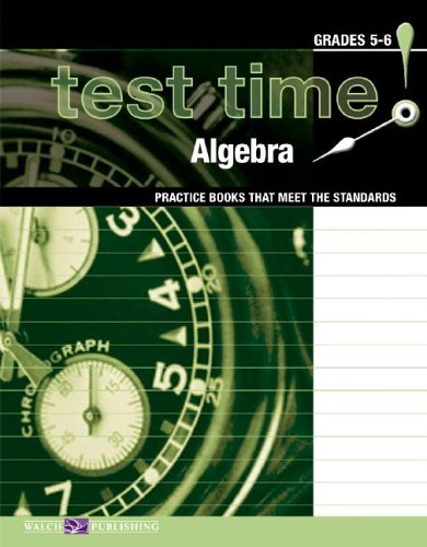 Test Time! Practice Books That Meet The Standards: Grades 5-6. Algebra (Test Time! Practice Books ...