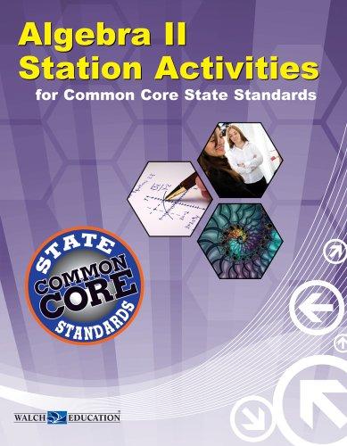 Algebra II Station Activities for Common Core Standards (Station Activities for Common Core High ...