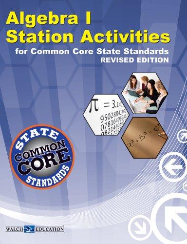 9780825174278: Common Core Mathematics Station Activities Algebra I, Revised Edition (Common Core)
