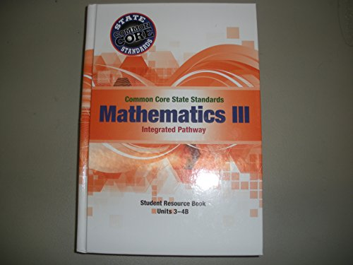 9780825174551: Common Core State Standards Mathematics III Integrated Pathway Student Resource Book Units 3-4B