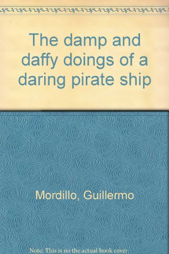 9780825200717: The damp and daffy doings of a daring pirate ship