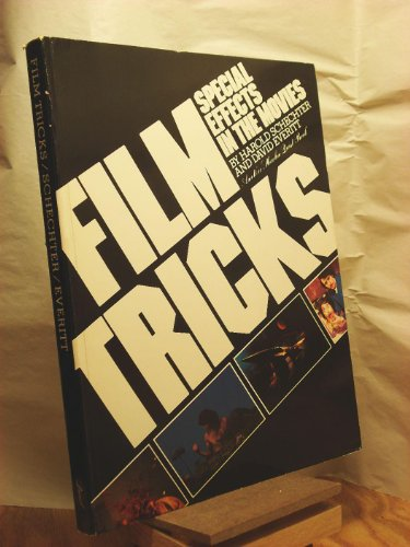 Film Tricks: Special Effects in the Movies (082522599X) by David Everitt; Harold Schechter