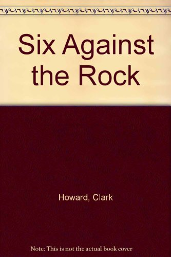 9780825261671: Six Against the Rock