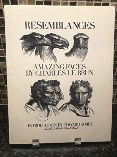 Resemblances: Amazing Faces by Charles Le Brun: Le Brun, Charles