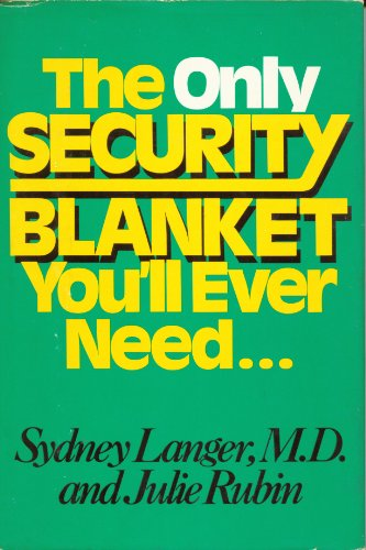 The Only Security Blanket You'll Ever Need: Langer, Sydney; Rubin, Julie