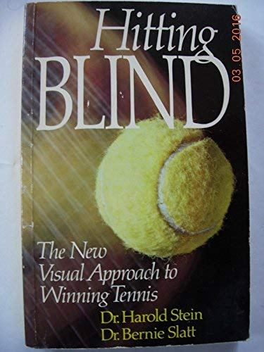 9780825300615: Hitting blind: The new visual approach to winning tennis