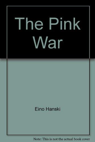 The pink war [Jan 01, 1982] Hanski,