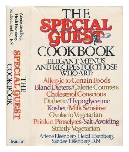 The Special Guest Cookbook: Elegant Menus and: Eisenberg, Arlene; Heidi
