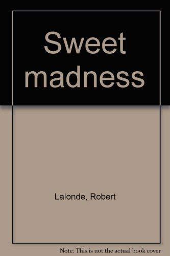 9780825300967: Sweet madness