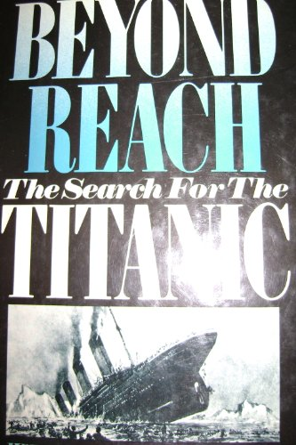 9780825301056: Beyond Reach: The Search for the Titanic