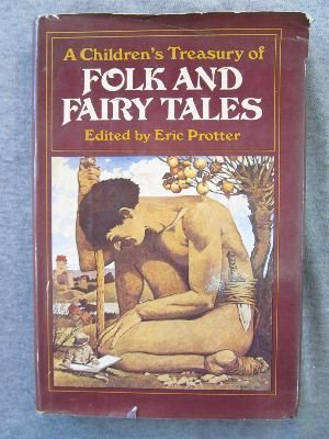 A Children's treasury of folk and fairy tales: protter, eric