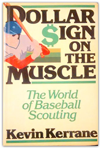 9780825301353: Dollar sign on the muscle: The world of baseball scouting