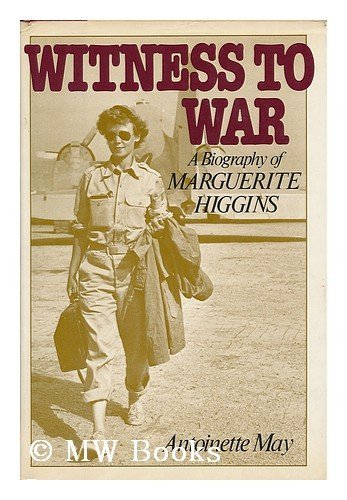 9780825301612: Witness to war: A biography of Marguerite Higgins