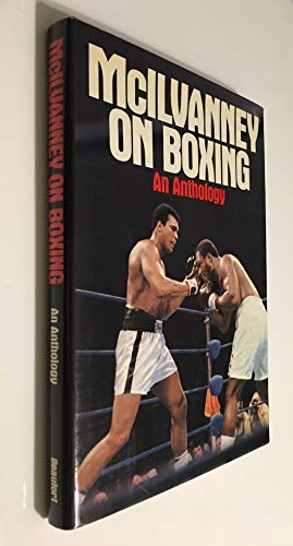 McIlvanney on Boxing: An Anthology: ALI, MUHAMMAD;FRAZIER, JOE;(SUBJECT)