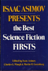 ISAAC ASIMOV PRESENTS THE BEST SCIENCE FICTION FIRSTS