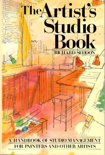 The artist's studio book: Studio management for painters and other artists: Seddon, Richard ...