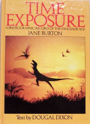 9780825302176: Time Exposure: A Photographic Record of the Dinosaur Age