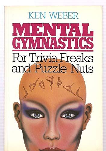 Mental Gymnastics for Trivia Freaks and Puzzle: Ken Weber
