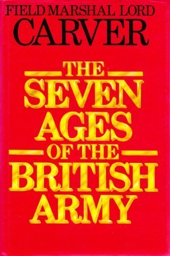 The Seven Ages of the British Army