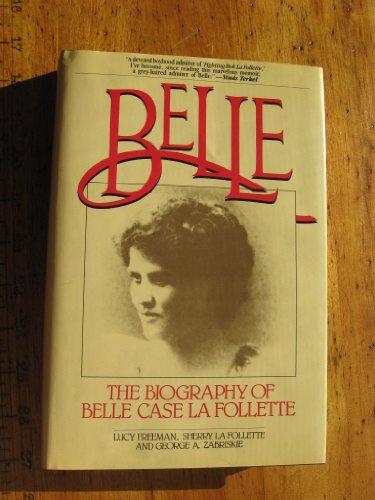 9780825303142: Belle: The Biography of Belle Case La Follette
