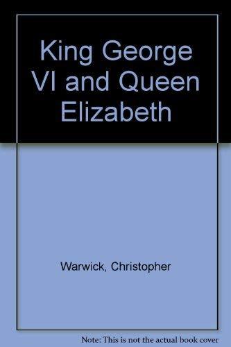 King George VI and Queen Elizabeth: Warwick, Christopher