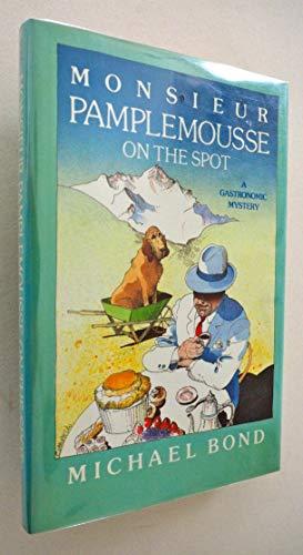 M. Pamplemousse on the Spot: A Gastronomic: Michael Bond