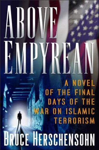 9780825305160: Above Empyrean: A Novel of the Final Days of the War on Islamic Terrorism