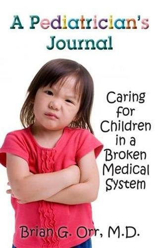 9780825305382: A Pediatrician's Journal: Caring for Children in a Broken Medical System