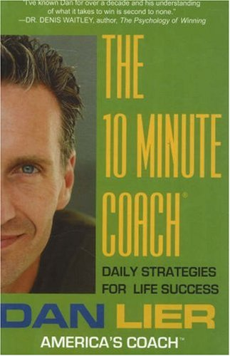 9780825305436: The 10 Minute Coach: Daily Strategies for Life Success