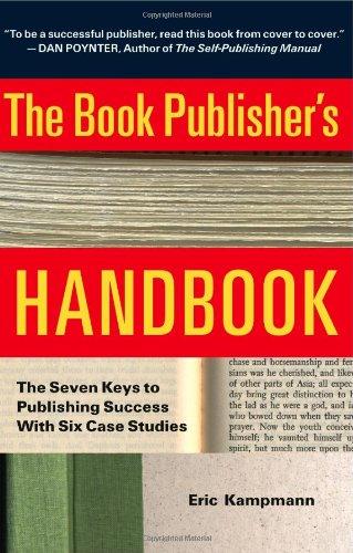 The Book Publisher's Handbook: The Seven Keys: Kampmann, Eric, Eric,