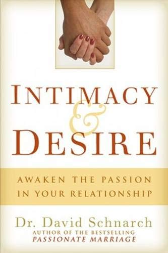 9780825305672: Intimacy & Desire: Awaken the Passion in Your Relationship