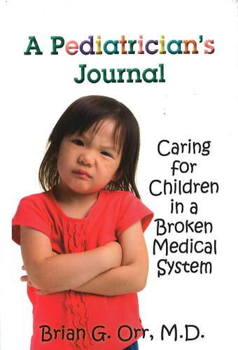 9780825305825: A Pediatrician's Journal: Caring for children in a broken medical system