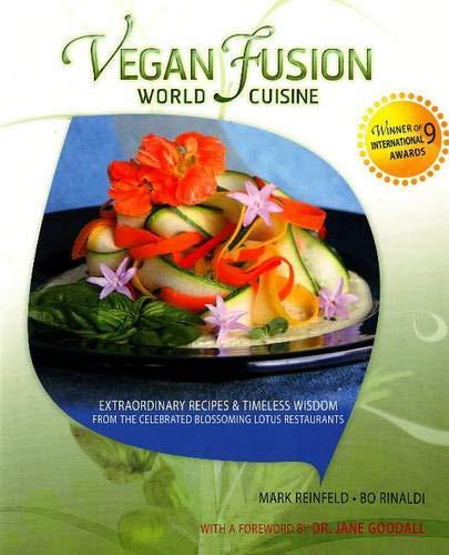 9780825305849: Vegan Fusion World Cuisine: Extraordinary Recipes & Timeless Wisdom from the Celebrated Blossoming Lotus Restaurants: Extraordinary Recipes and ... the Celebrated Blossoming Lotus Restaurants