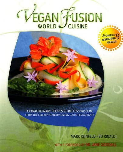 9780825305849: Vegan Fusion World Cuisine: Extraordinary Recipes & Timeless Wisdom from the Celebrated Blossoming Lotus Restaurants