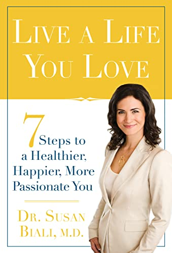9780825305993: Live a Life You Love: 7 Steps to a Healthier, Happier, More Passionate You