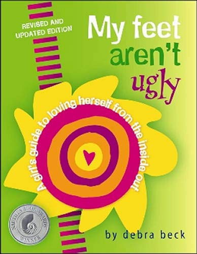 9780825306020: My Feet Aren't Ugly: A Girl's Guide to Loving Herself from the Inside Out