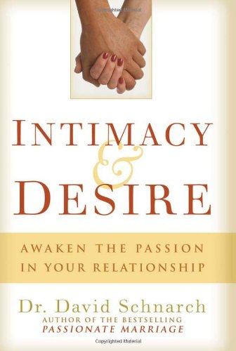 9780825306297: Intimacy and Desire: Awaken the Passion in Your Relationship