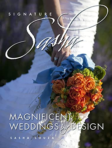 9780825306310: Signature Sasha: Magnificent Weddings by Design