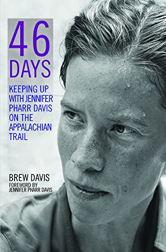 9780825306785: 46 Days: Keeping Up With Jennifer Pharr Davis on the Appalachian Trail
