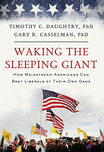 9780825306792: Waking the Sleeping Giant: How Mainstream Americans Can Beat Liberals at Their Own Game