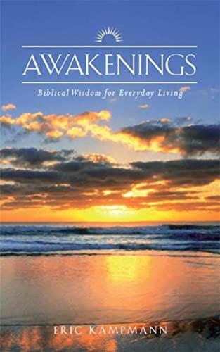 Awakenings: Biblical Wisdom for Everyday Living: Eric Kampmann