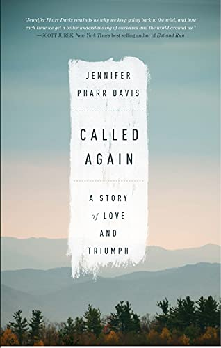 Called Again: A Story of Love and Triumph: Pharr Davis, Jennifer