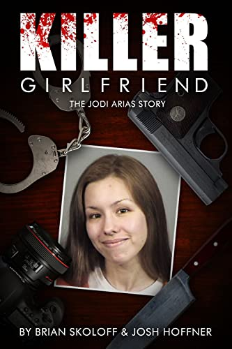 9780825307270: Killer Girlfriend: The Jodi Arias Story