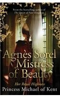Agnes Sorel Mistress of Beauty 9780825307874 The Queen of Four Kingdoms is dead. Agnès Sorel, her beautiful and innocent twenty-year-old maid of honour soon catches the attention of