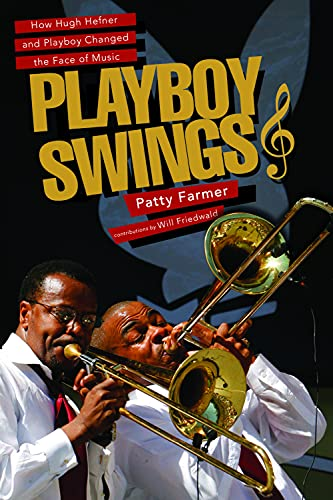 9780825307881: Playboy Swings: How Hugh Hefner and Playboy Changed the Face of Music