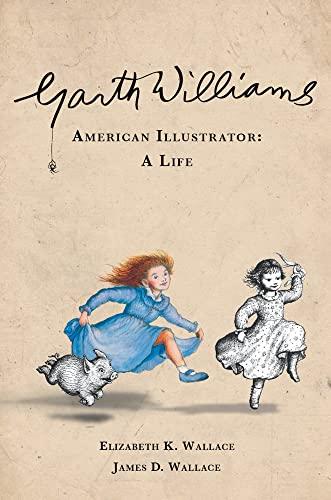 9780825307959: Garth Williams, American Illustrator: A Life