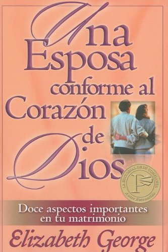 9780825405013: Una Esposa Conforme al Corazon de Dios/A Wife After God's Heart